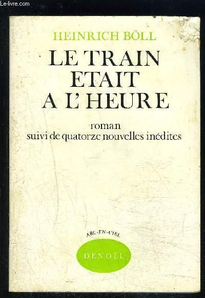 LE TRAIN ETAIT A L HEURE- Roman suivi de quatorze nouvelles inédites