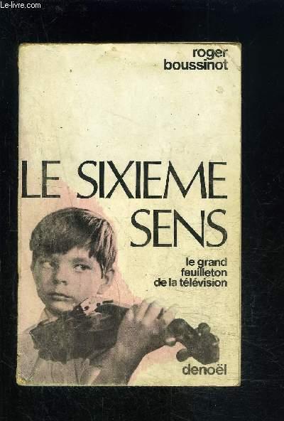 LE SIXIEME SENS- LE GRAND FEUILLETON DE LA TELEVISION
