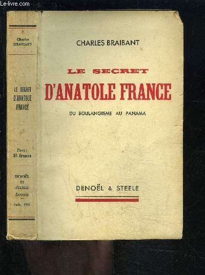 LE SECRET D ANATOLE FRANCE- DU BOULANGISME AU PANAMA