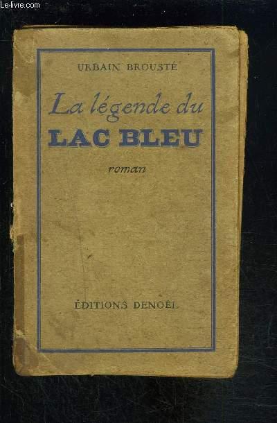 LA LEGENDE DU LAC BLEU- VENDU EN L ETAT