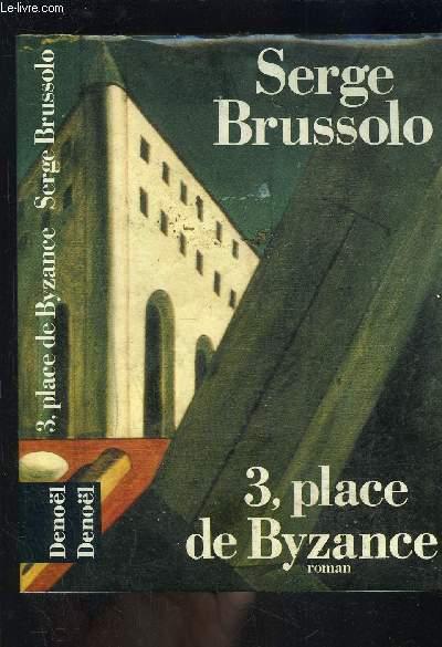 3 PLACE DE BYZANCE