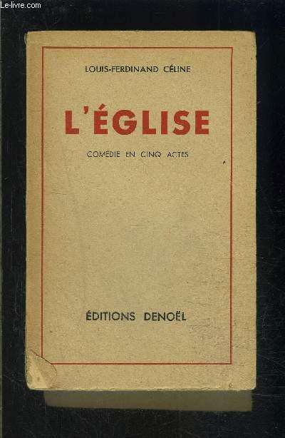 L EGLISE- COMEDIE EN CINQ ACTES