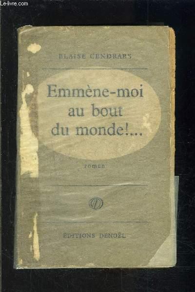 EMMENE MOI AU BOUT DU MONDE!...