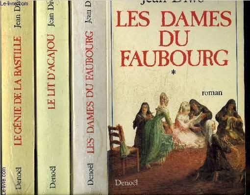 LES DAMES DU FAUBOURG- 3 TOMES EN 3 VOLUMES- TOME 2: LE LIT DA CAJOU- TOME 3: LE GENIE DE LA BASTILLE