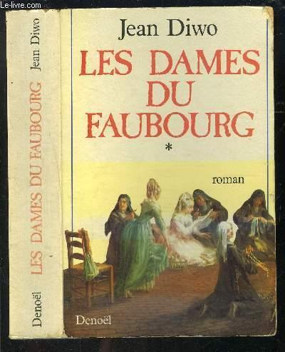 LES DAMES DU FAUBOURG TOME 1 vendu seul