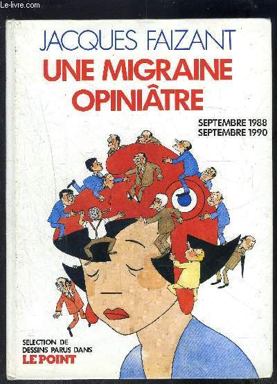 UNE MIGRAINE OPINIATRE - SEPTEMBRE 1988- SEPTEMBRE 1990