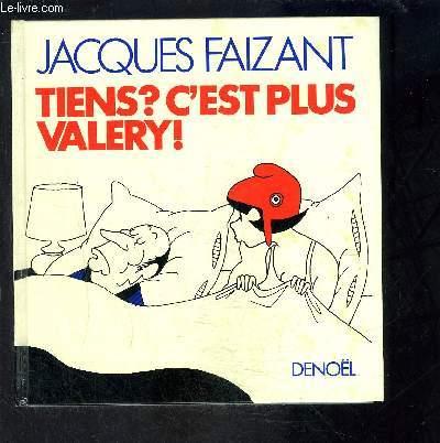 TIENS? C EST PLUS VALERY!- DEDICACE DE L AUTEUR
