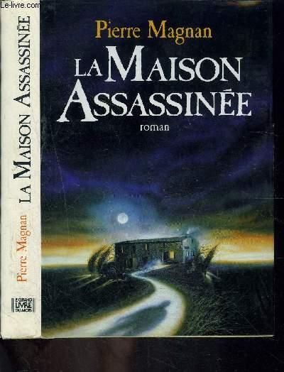 LA MAISON ASSASSINEE