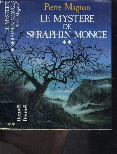 LE MYSTERE DE SERAPHIN MONGE- TOME 2