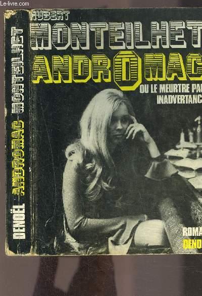ANDROMAC OU LE MEURTRE PAR INADVERTANCE