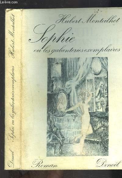 SOPHIE OU LES GALANTERIES EXEMPLAIRES