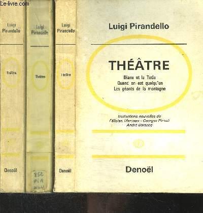 THEATRE- 3 TOMES EN 3 VOLUMES- 1: DIANE ET LA TUDA- QUAND ON EST QUELQU UN- LES GEANTS DE LA MONTAGNE/ 2: LA NOUVELLE COLONIE- COMME TU ME VEUX- SE TROUVER/ 3: CE SOIR, ON IMPROVISE- CELLE QU ON LAISSE PASSER- ON NE SAIT COMMENT.