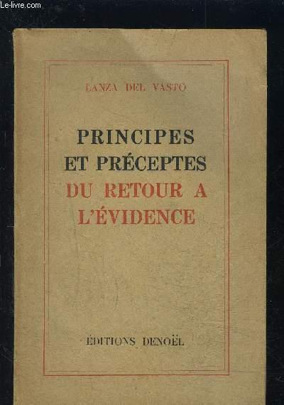 PRINCIPES ET PRECEPTES DU RETOUR A L EVIDENCE