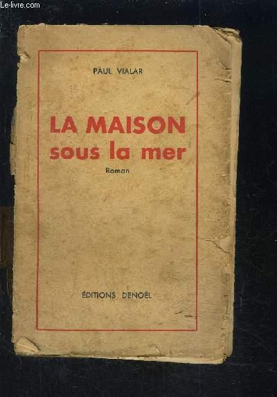 LA MAISON SOUS LA MER- VENDU EN L ETAT