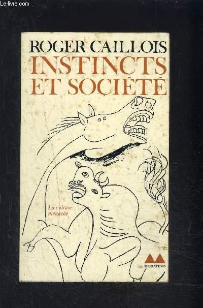 INSTINCTS ET SOCIETE- Essais de sociologie contemporaine