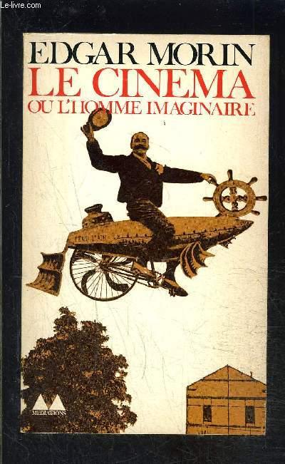 LE CINEMA OU L HOMME IMAGINAIRE- Essai d'anthropologie