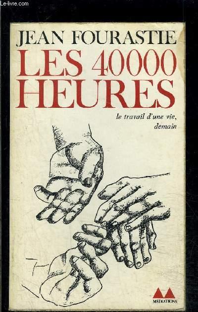LES 40000 HEURES- LE TRAVAIL D UNE VIE, DEMAIN