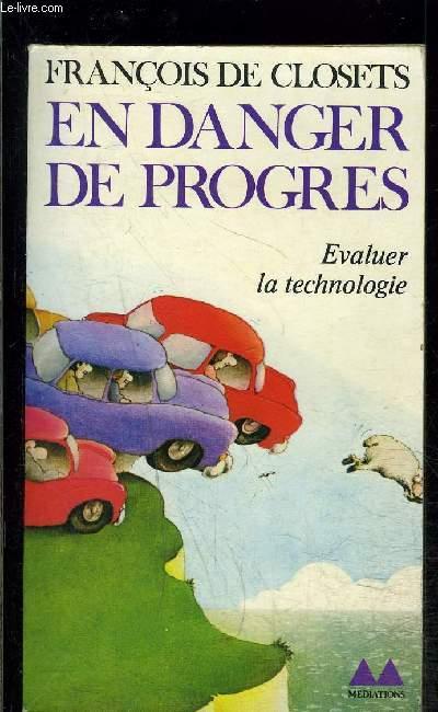 EN DANGER DE PROGRES- EVALUER LA TECHNOLOGIE