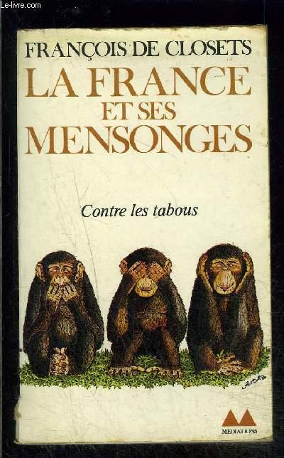 LA FRANCE ET SES MENSONGES- CONTRE LES TABOUS