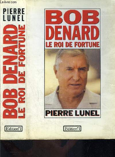 BOB DENARD LE ROI DE FORTUNE