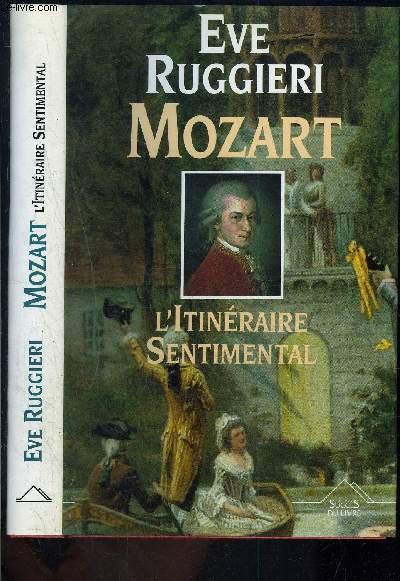 MOZART- L ITINERAIRE SENTIMENTAL