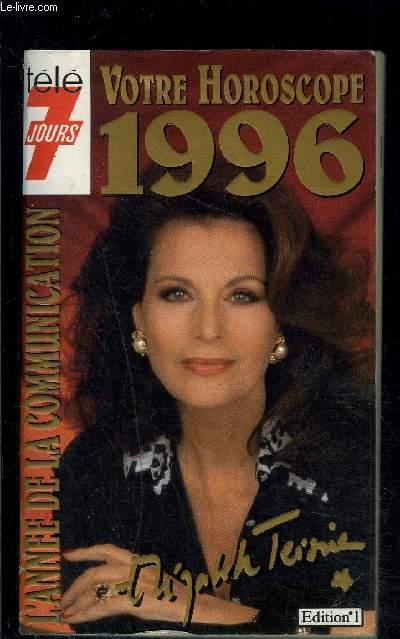 VOTRE HOROSCOPE 1996- L ANNEE DE LA COMMUNICATION