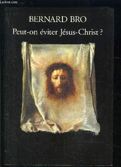 PEUT ON EVITER JESUS CHRIST?