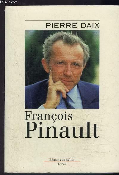FRANCOIS PINAULT- ESSAI BIOGRAPHIQUE