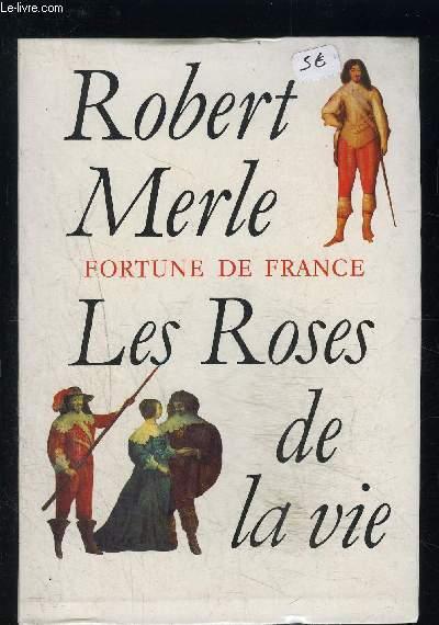 FORTUNE DE FRANCE- LES ROSES DE LA VIE