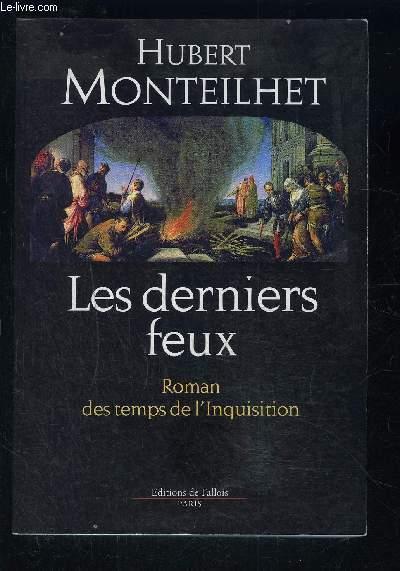 LES DERNIERS FEUX- ROMAN DES TEMPS DE L INQUISITION