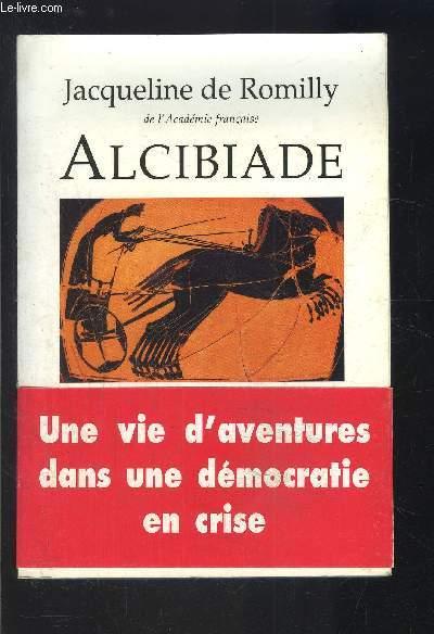 ALCIBIADE OU LES DANGERS DE L AMBITION
