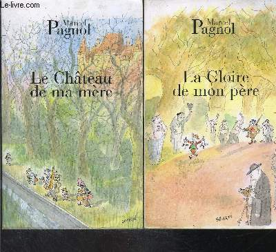 SOUVENIRS D ENFANCE- 2 TOMES EN 2 VOLUMES: LA GLOIRE DE MON PERE- LE CHATEAU DE MA MERE