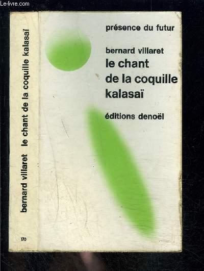 LE CHANT DE LA COQUILLE KALASAI