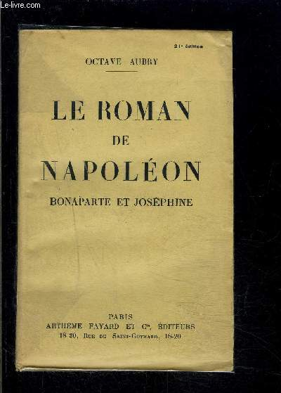 LE ROMAN DE NAPOLEON- BONAPARTE ET JOSEPHINE