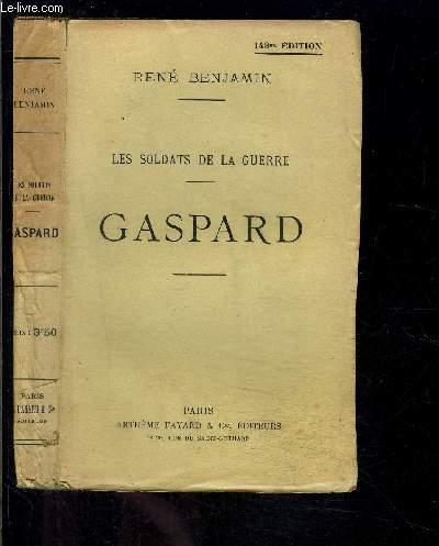 LES SOLDATS DE LA GUERRE- GASPARD