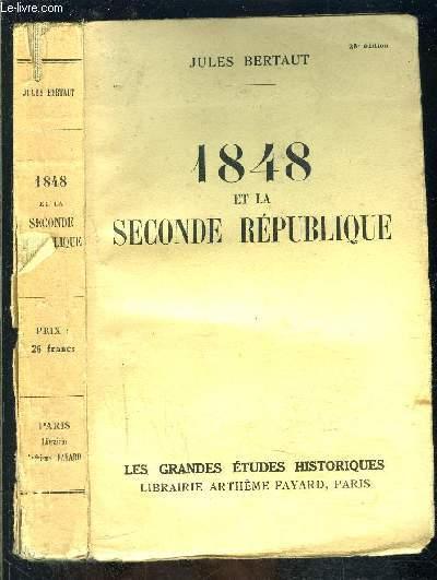 1848 ET LA SECONDE REPUBLIQUE