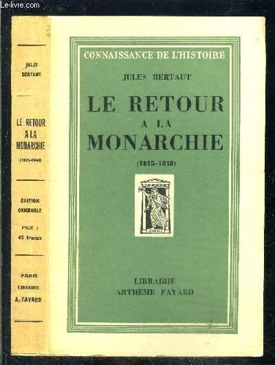 LE RETOUR A LA MONARCHIE- 1815-1848