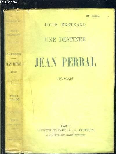 UNE DESTINEE- JEAN PERBAL