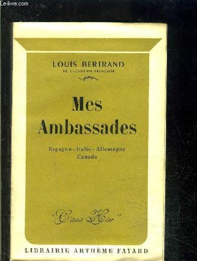 MES AMBASSADES- ESPAGNE ITALIE ALLEMAGNE CANADA