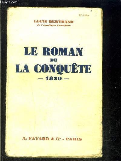 LE ROMAN DE LA CONQUETE 1830