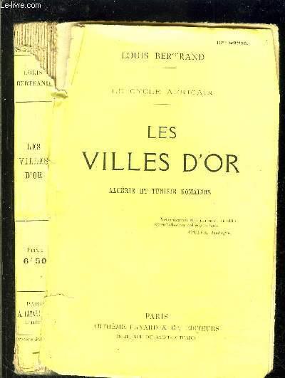LE CYCLE AFRICAIN- LES VILLE D OR- ALGERIE ET TUNISIE ROMAINES
