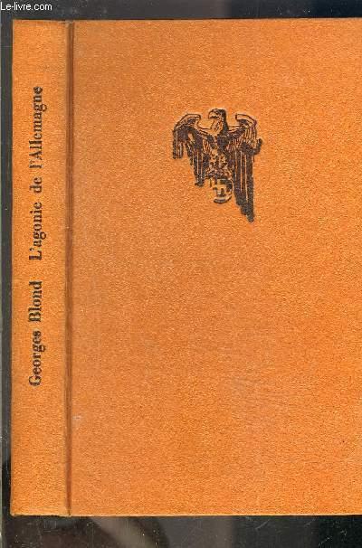 L AGONIE DE L ALLEMAGNE 1944-1945