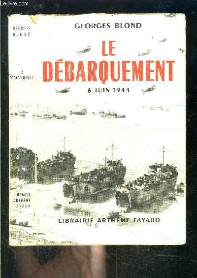 LE DEBARQUEMENT 6 JUIN 1944