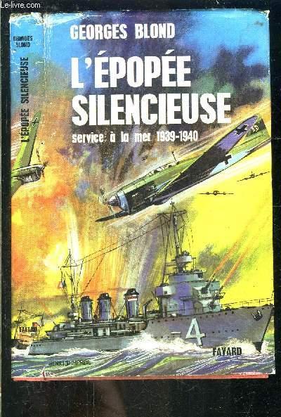 L EPOPEE SILENCIEUSE- SERVICE A LA MER 1939-1940