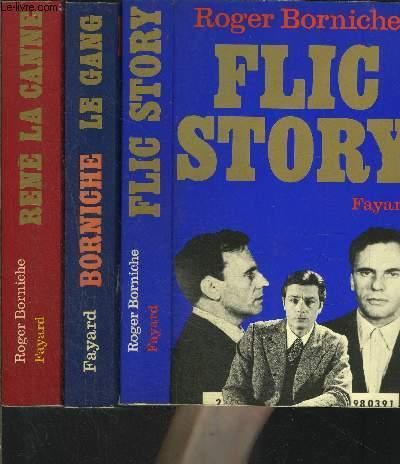1 LOT DE 3 LIVRES DE ROGER BORNICHE: FLIC STORY- LE GANG- RENE LA CANNE