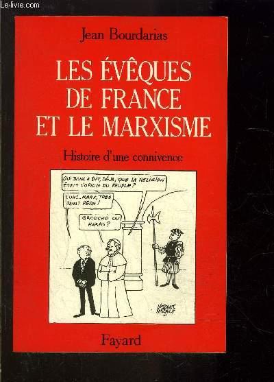 LES EVEQUES DE FRANCE ET LE MARXISME- HISTOIRE D UNE CONNIVENCE