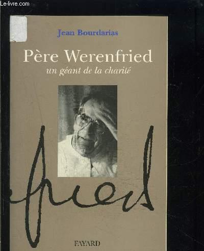 PERE WERENFRIED- UN GEANT DE LA CHARITE
