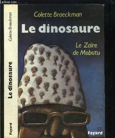 LE DINOSAURE- LE ZAIRE DE MOBUTU