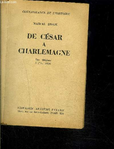 DE CESAR A CHARLEMAGNE- DES ORIGINES A L AN 1000