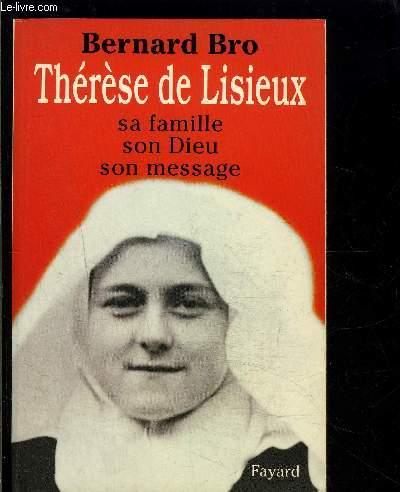 THERESE DE LISIEUX- SA FAMILLE SON DIEU SON MESSAGE